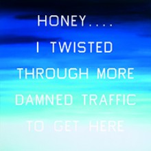 Ed Ruscha, Honey . . . . I Twisted Through More Damned Traffic To Get Here, 1984