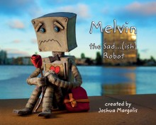 Book cover for Melvin the Sad...(ish) Robot by Joshua Margolis.