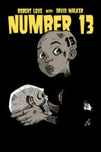 Official Number 13 issue release by comic artist Robert Love with David Walker