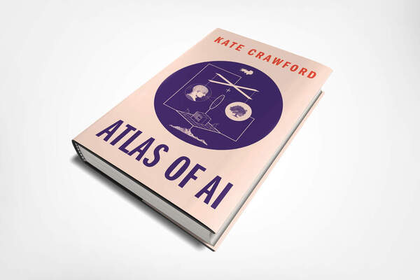 Kate Crawford,The Atlas of AI: Power, Politics, and the Planetary Costs of Artificial Intelligence, 2021. Image courtesy of the artist.